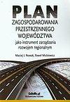 Maciej J. Nowak, Paweł Mickiewicz. Plan zagospodarowania przestrzennego województwa.
