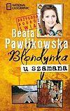 Beata Pawlikowska. Blondynka u szamana.