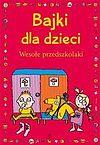 Ewa Stolarczyk, Sylwia Stolarczyk. Bajki dla dzieci Wesołe przedszkolaki.