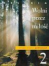 Danuta Jackowiak, ks. Jan Szpet. Religia 2 Wolni przez miłość Podręcznik.