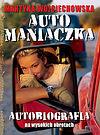 Martyna Wojciechowska. Automaniaczka.