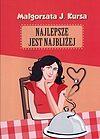 Małgorzata J. Kursa. Najlepsze jest najbliżej. (CD MP3)
