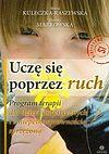 Maria Kuleczka-Raszewska, Dorota Markowska. Uczę się poprzez ruch.