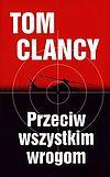 Tom Clancy, Peter Telep. Przeciw wszystkim wrogom.