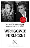 Michel Houellebecq, Bernard Henri Levy. Wrogowie publiczni.