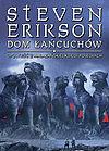 Steven Erikson. Malazańska Księga Poległych #4 - Dom Łańcuchów (wyd. II).