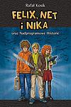 Rafał Kosik. Felix, Net i Nika #11 - Felix Net i Nika oraz Nadprogramowe Historie.