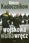 Aleksiej Kadocznikow. Wojskowa walka wręcz.