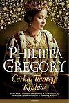 Philippa Gregory. Córka Twórcy Królów.