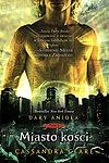 Cassandra Clare. Dary Anioła #1 - Miasto Kości.
