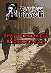 Sergiusz Piasecki. Żywot człowieka rozbrojonego.
