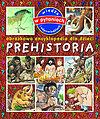 Prehistoria. Obrazkowa encyklopedia dla dzieci.