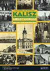 Kalisz między wojnami Opowieść o życiu miasta 1918-1939