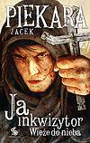 Jacek Piekara. Ja, inkwizytor. Wieże do nieba.