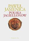 Paweł Jasienica. Polska Jagiellonów.