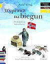 Rafał Witek. Wyprawa na biegun. O ekspedycji Amundsena.