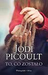 Jodi Picoult. To, co zostało.