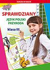 Beata Guzowska, Iwona Kowalska. Sprawdziany język polski przyroda klasa iii.