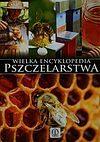 Mateusz Morawski, Lidia Moroń-Morawska. Wielka encyklopedia pszczelarstwa.