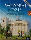 Wojciechowski Grzegorz. Wczoraj i dziś 6 Historia i społeczeństwo Podręcznik.
