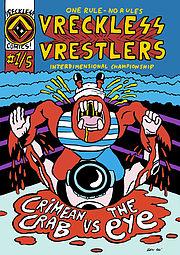 Vreckless Vrestlers - 1 - Crimean Crab vs The Eye / Vegan Cat  vs Flatwood Monster