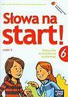 Anna Wojciechowska, Agnieszka Marcinkiewicz. Słowa na start 6 Podręcznik do kształcenia językowego. Część 2.