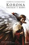 Elżbieta Cherezińska. Odrodzone Królestwo #1 - Korona śniegu i krwi.