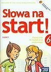 Anna Wojciechowska, Agnieszka Marcinkiewicz. Słowa na start 6 Podręcznik do kształcenia językowego. Część 1.