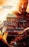 Peter V. Brett. Wielki Bazar. Złoto Brayana.