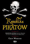 Colin Woodard. Republika Piratów.