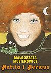 Małgorzata Musierowicz. Nutria i Nerwus.