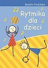 Beatrix Podolska. Rytmika dla dzieci.