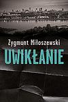 Zygmunt Miłoszewski. Uwikłanie.