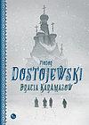Fiodor Dostojewski. Bracia Karamazow.