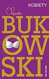 Charles Bukowski. Kobiety (wyd. 2014).