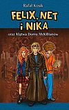 Rafał Kosik. Felix, Net i Nika #13 - Felix, Net i Nika oraz Klątwa Domu McKillianów.