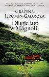 Grażyna Jeromin-Gałuszka. Długie lato w Magnolii.