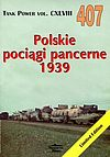 Janusz Ledwoch. Polskie pociągi pancerne 1939. Tank Power vol. CXLVIII 407.