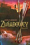 John Flangan. Oblężenie Macindaw. Zwiadowcy #6.
