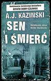 A.J. Kazinski. Sen i śmierć.