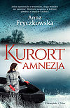 Anna Fryczkowska. Kurort Amnezja.