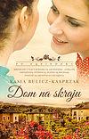 Kasia Bulicz-Kasprzak. Dom na skraju.