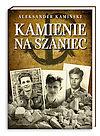 Aleksander Kamiński. Kamienie na szaniec.