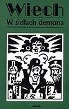 Stefan Wiechecki `Wiech`. W sidłach demona.