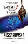 Maja Lidia Kossakowska. Takeshi #2 - Taniec tygrysa.