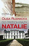 Olga Rudnicka. Do trzech razy Natalie.