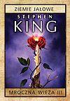 Stephen King. Mroczna wieża #3 - Ziemie jałowe (wyd. 2015).