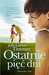 Julie Lawson Timmer. Ostatnie pięć dni.