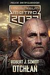 Robert J. Szmidt. Uniwersum Metro 2033: Otchłań.