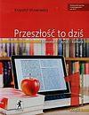 Krzysztof Mrowcewicz. Przeszłość to dziś. Podręcznik. Część 1. Poziom podstawowy i rozszerzony.